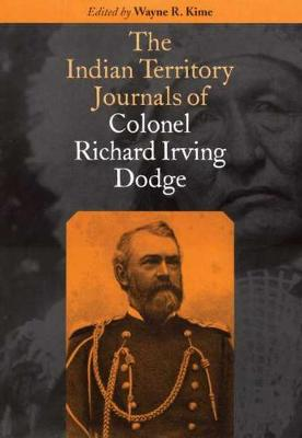 The Indian Territory Journals of Colonal Richard Irving Dodge (Hardback)