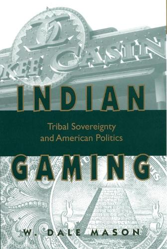 Indian Gaming: Tribal Sovereignty and American Politics (Paperback)