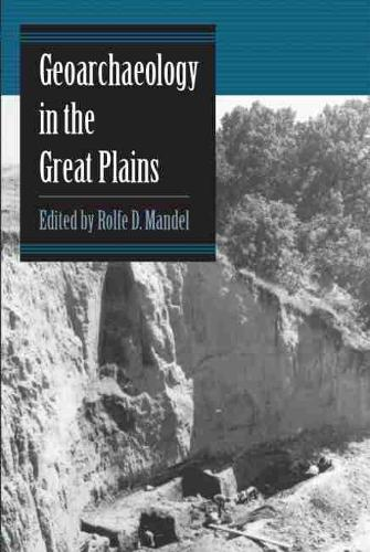 Geoarchaeology in the Great Plains (Paperback)