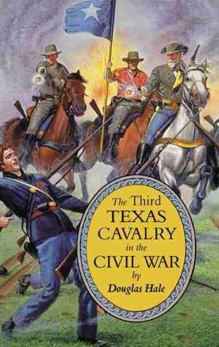 The Third Texas Cavalry in the Civil War (Paperback)