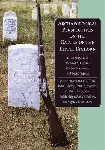 Archaeological Perspectives on the Battle of the Little Bighorn (Paperback)