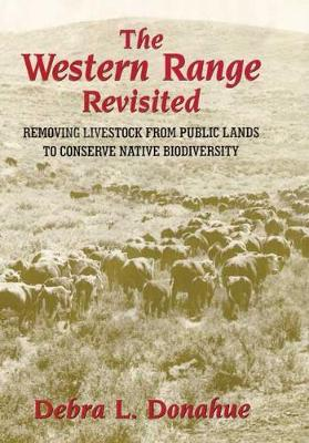 The Western Range Revisited: Removing Livestock from Public Lands to Conserve Native Biodiversity (Paperback)