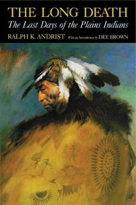 The Long Death: The Last Days of the Plains Indian (Paperback)