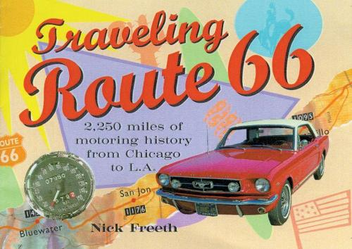Travelling Route 66: 2250 Miles of Motoring History from Chicago to L.A. (Paperback)