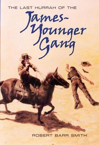 Last Hurrah for the James-Younger Gang (Hardback)