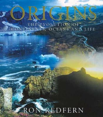 Origins: The Evolution of Continents, Oceans and Life (Hardback)