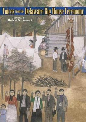 Voices from the Delaware Big House Ceremony (Hardback)
