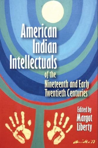 American Indian Intellectuals of the Nineteenth and Early Twentieth Centuries (Paperback)