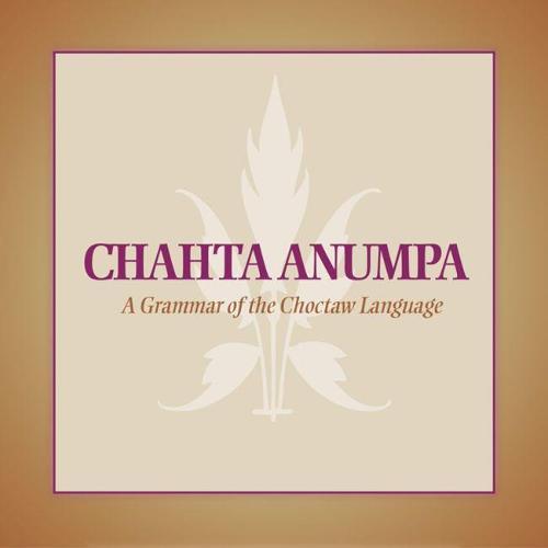 Chahta Anumpa: A Grammar of the Choctaw Language (CD-ROM)