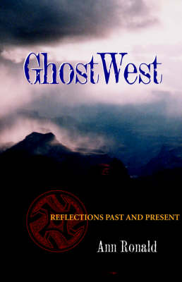 Ghost West: Reflections Past and Present (Hardback)