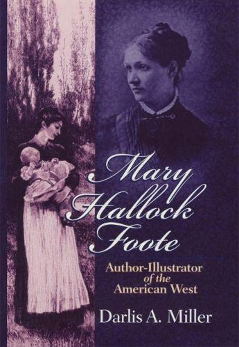 Mary Hallock Foote: Author-Illustrator of the American West - The Oklahoma Western Biographies (Hardback)
