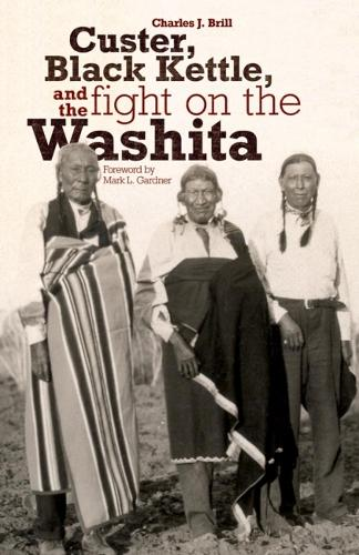 Custer, Black Kettle, and the Fight on the Washita (Paperback)