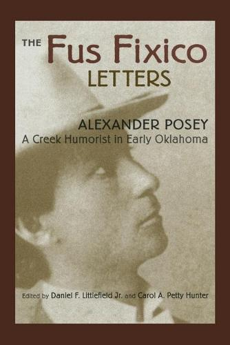 The Fus Fixico Letters: A Creek Humorist in Early Oklahoma (Paperback)