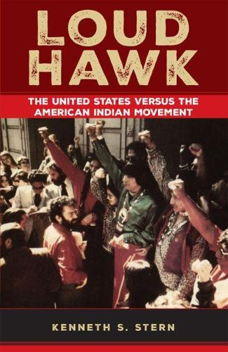 Loud Hawk: The United States Versus the American Indian (Paperback)
