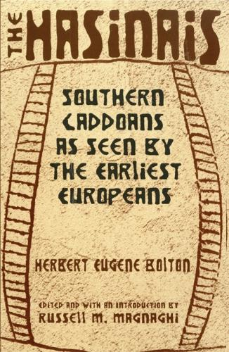 The Hasinais: Southern Caddoans as Seen by the Earliest Europeans (Paperback)
