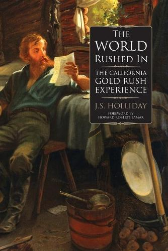 The World Rushed in: The California Gold Rush Experience (Paperback)