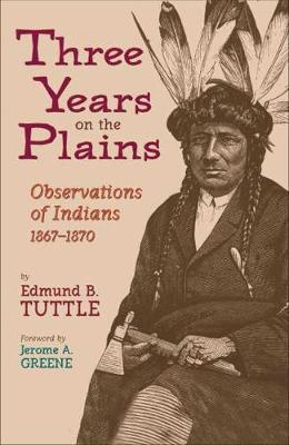 Three Years on the Plains: Observations of Indians, 1867-1870 (Hardback)