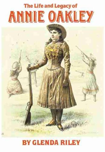 Life and Legacy of Annie Oakley (Paperback)
