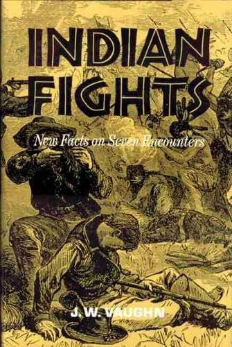 Indian Fights: New Facts on Seven Encounters (Paperback)