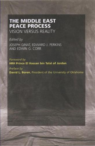 Middle East Peace Process: Vision Versus Reality (Hardback)