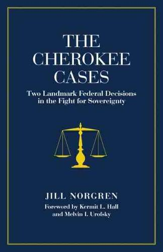 The Cherokee Cases: Two Landmark Federal Decisions in the Fight for Sovereignty (Paperback)