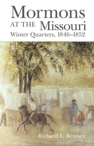 Mormons at the Missouri: Winter Quarters 1846-1852 (Paperback)