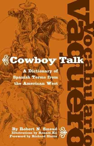 Vocabulario Vaquero/Cowboy Talk: A Dictionary of Spanish Terms from the American West (Paperback)