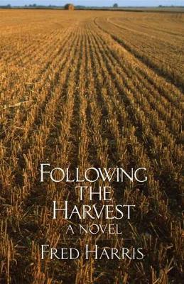 Following the Harvest: A Novel (Hardback)