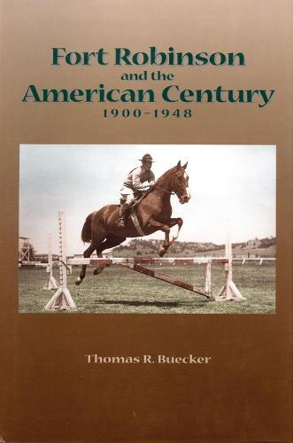 Fort Robinson and the American Century 1900-1948 (Paperback)