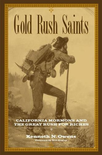 Gold Rush Saints: California Mormons and the Great Rush for Riches (Paperback)
