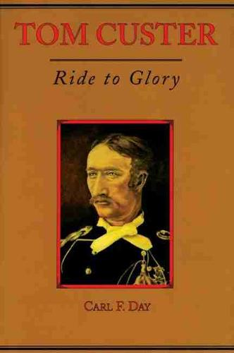 Tom Custer: Ride to Glory (Paperback)
