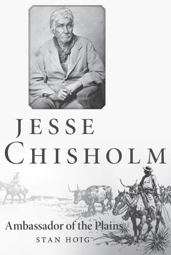 Jesse Chisholm: Ambassador of the Plains (Paperback)