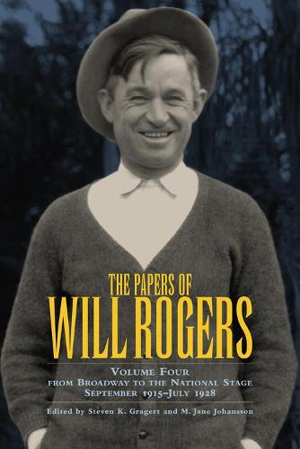 The Papers of Will Rogers: v. 4 (Hardback)
