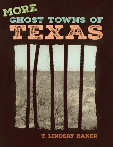More Ghost Towns of Texas (Paperback)