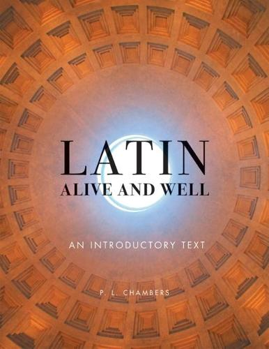 Latin Alive and Well: An Introductory Text (Paperback)