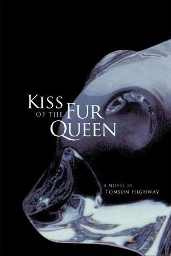 Kiss of the Fur Queen: A Novel (Paperback)