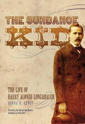 The Sundance Kid: The Life of Harry Alonzo Longabaugh (Hardback)