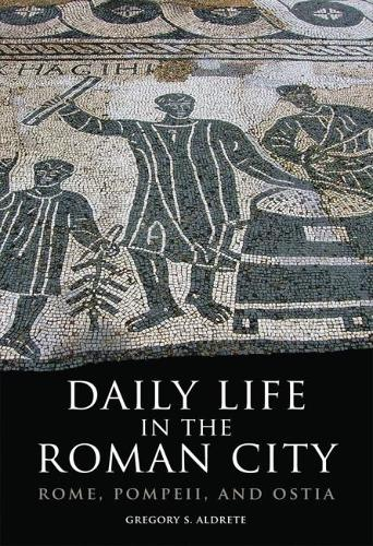Daily Life in the Roman City: Rome, Pompeii and Ostria (Paperback)
