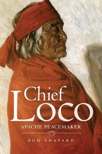 Chief Loco: Apache Peacemaker (Hardback)