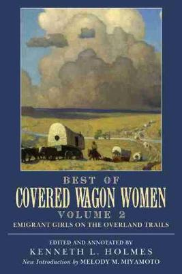 Best of Covered Wagon Women: Best of Covered Wagon Women, Volume II Emigrant Girls on the Overland Trails v. 2 (Paperback)