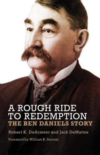 A Rough Ride to Redemption - The Ben Daniels Story (Hardback)