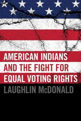 American Indians and the Fight for Equal Voting Rights (Hardback)