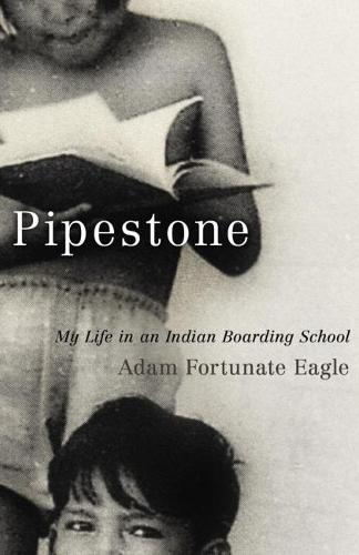 Pipestone: My Life in an Indian Boarding School (Paperback)