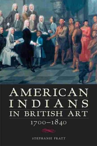 American Indians in British Art, 1700-1840 (Paperback)