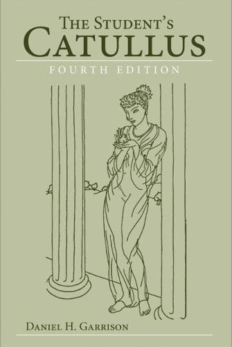 The Student's Catullus - Oklahoma Series in Classical Culture 5 (Paperback)