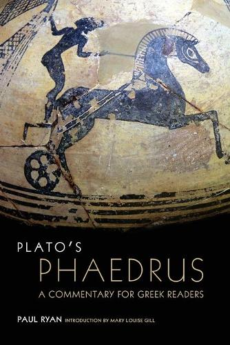 Plato's Phaedrus: A Commentary for Greek Readers - Oklahoma Series in Classical Culture 47 (Paperback)