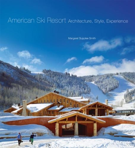 American Ski Resort: architecture, style, experience (Hardback)
