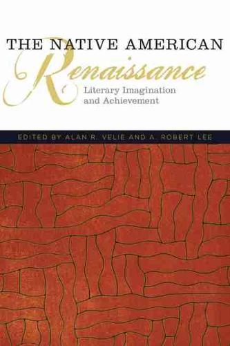 The Native American Renaissance: Literary Imagination and Achievement (Paperback)