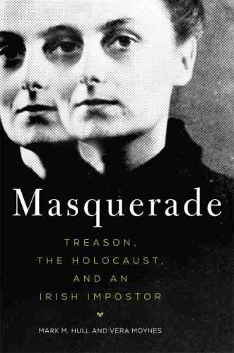 Masquerade: Treason, the Holocaust, and an Irish Imposter (Paperback)