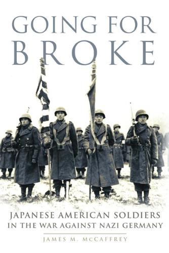 Going for Broke: Japanese American Soldiers in the War Against Nazi Germany - Campaigns and Commanders 36 (Paperback)